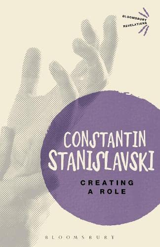 Creating A Role (Bloomsbury Revelations) By Constantin Stanislavski