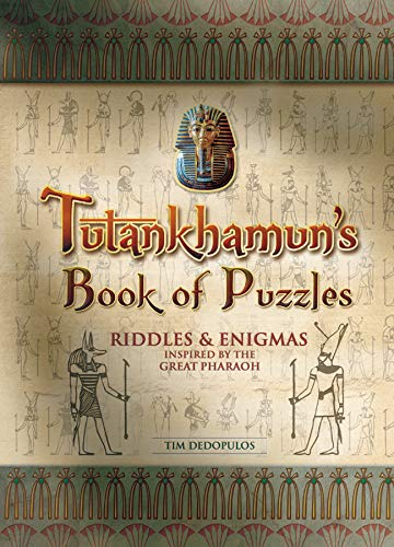 Tutankhamun's Book of Puzzles: Riddles & Enigmas from the Age of Pharaohs by Tim Dedopulos
