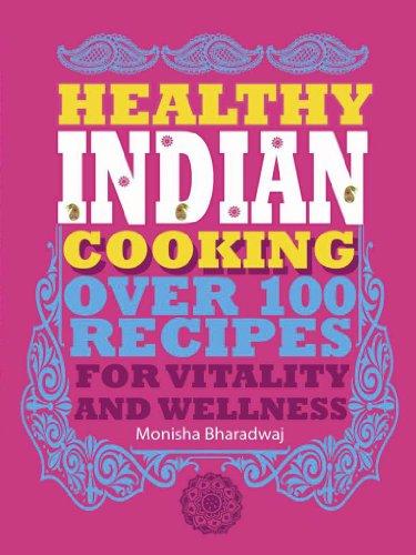 Healthy Indian Cooking By Monisha Bharadwaj