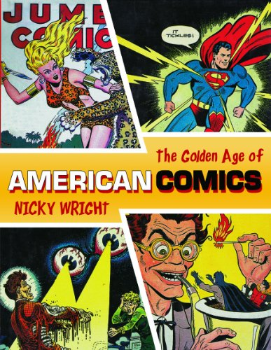 Golden Age of American Comics By Nicky Wright