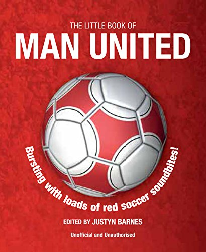 The Little Book of Man United by Justyn Barnes