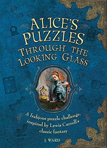 Alice's Puzzles Through the Looking Glass By Jason Ward