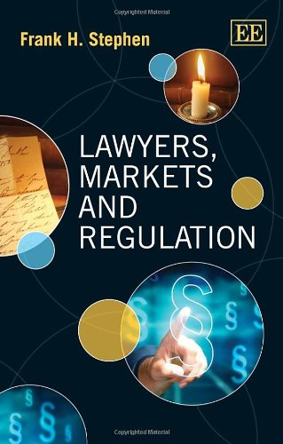 Lawyers, Markets and Regulation By Frank H. Stephen