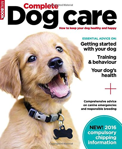 Complete Dog Care By MagBooks