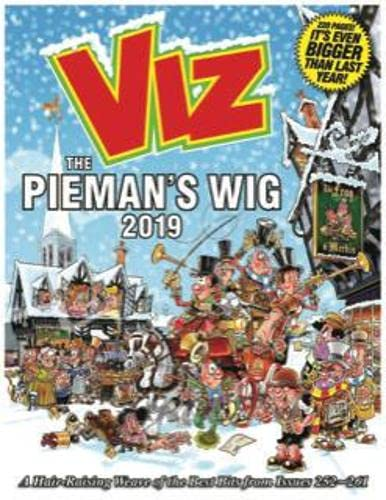Viz Annual 2019 The Pieman's Wig: A Hair-Raising Weave of the Best Bits from Issues 252~261 (Annuals 2019) By Edited by Viz Magazine