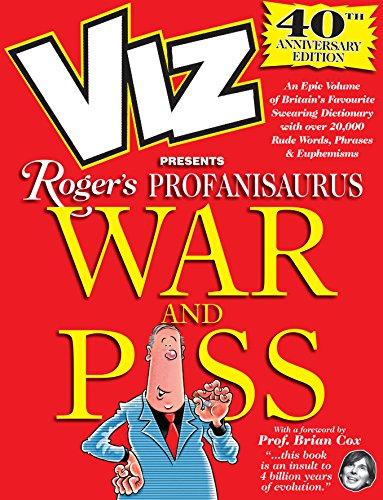 Viz 40th Anniversary Profanisaurus: War and Piss By Viz Magazine
