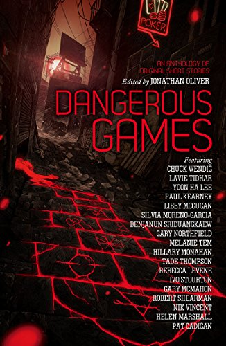 Dangerous Games By Jonathan Oliver