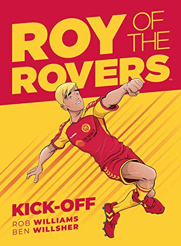 Roy Of The Rovers: Kick-Off (Comic 1) By Rob Williams