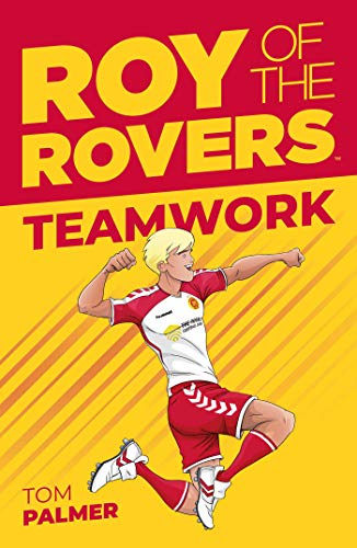 Roy of the Rovers: Teamwork By Tom Palmer