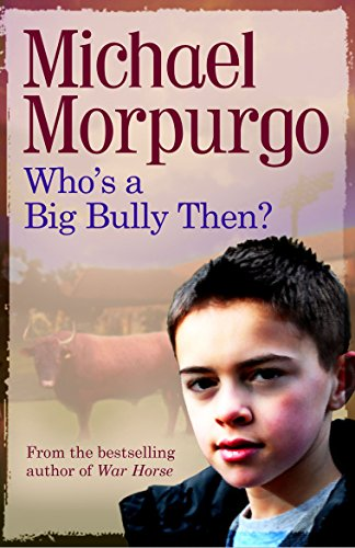 Who's a Big Bully, Then? by Michael Morpurgo, M. B. E.