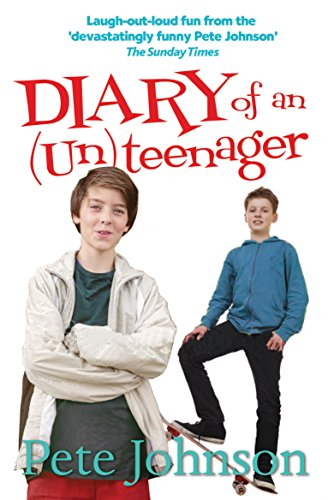 Diary of an (Un)Teenager (#1) By Pete Johnson