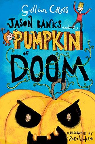 Jason Banks and the Pumpkin of Doom By Gillian Cross