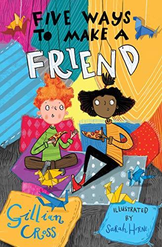 Five Ways to Make a Friend By Gillian Cross