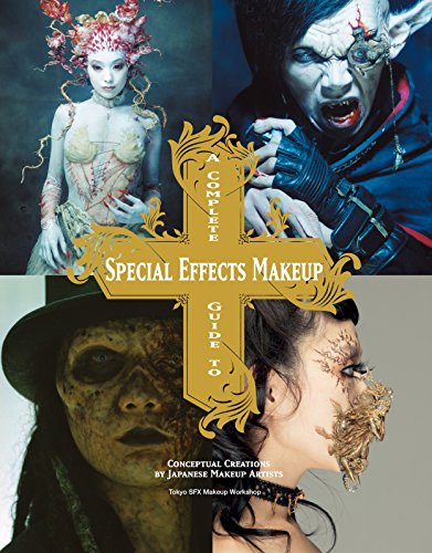 A Complete Guide to Special Effects Makeup (Tokyo Sfx Makeup Workshop) By Tokyo SFX Makeup Workshop