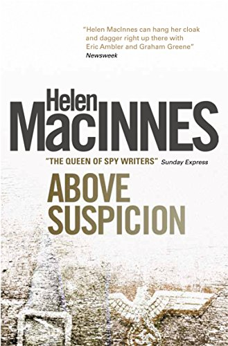 Above Suspicion by Helen MacInnes