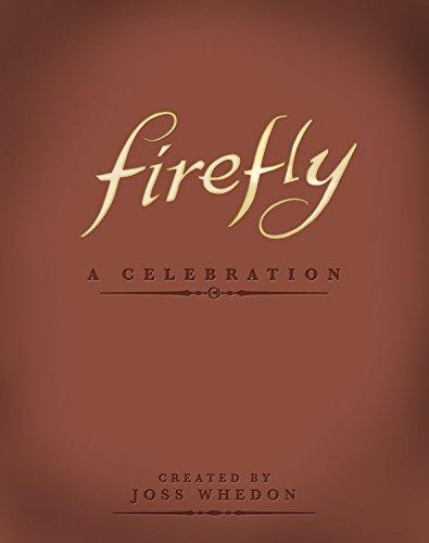 Firefly - A Celebration (Anniversary Edition) By Joss Whedon