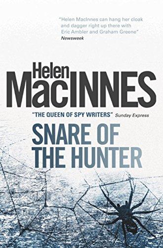 Snare of the Hunter By Helen MacInnes