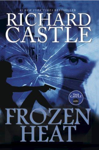 Nikki Heat - Frozen Heat (Vol. 4) By Richard Castle