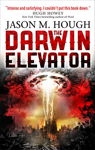 The Darwin Elevator (Dire Earth Cycle 1) By Jason M. Hough