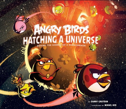 Angry Birds: Hatching a Universe By Danny Graydon