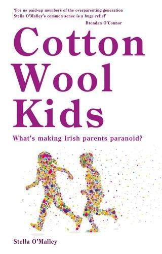 Cotton Wool Kids By Stella O'Malley