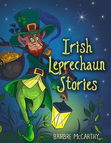 Irish Leprechaun Stories By Bairbre McCarthy