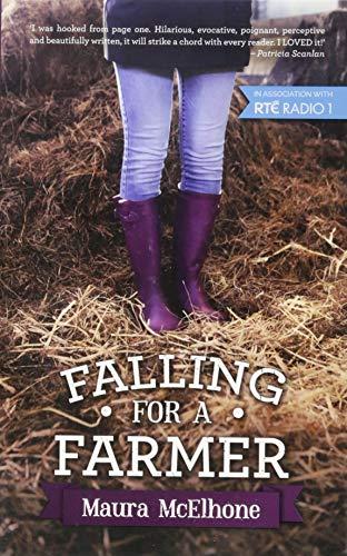 Falling for a Farmer By Maura McElhone