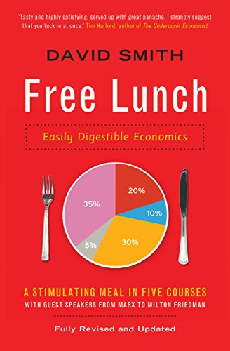 Free Lunch: Easily Digestible Economics by David Smith