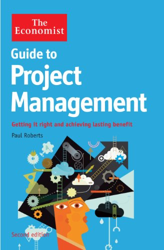 The Economist Guide to Project Management 2nd Edition By Paul Roberts
