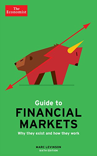 The Economist Guide To Financial Markets 6th Edition by Marc Levinson