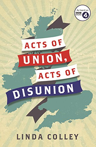 Acts of Union and Disunion by Linda Colley