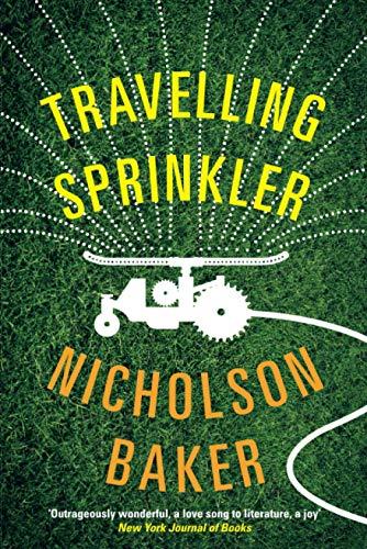 Travelling Sprinkler by Nicholson Baker