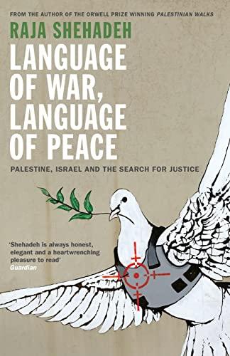 Language of War, Language of Peace By Raja Shehadeh
