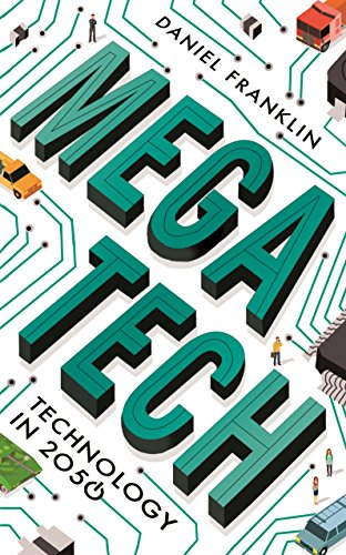 Megatech: Technology in 2050 by Daniel Franklin