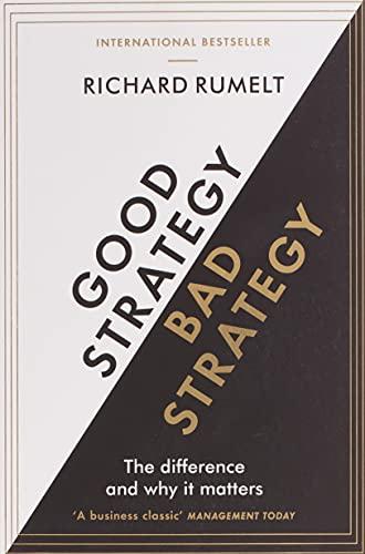 Good Strategy/Bad Strategy By Richard Rumelt