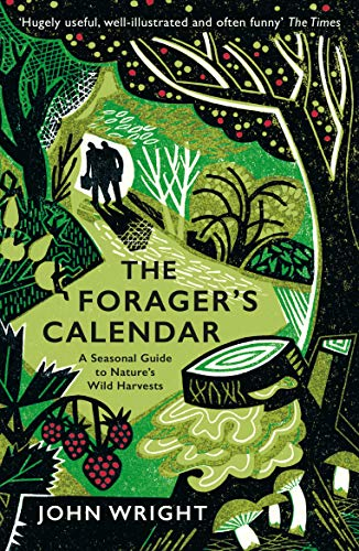 The Forager's Calendar By John Wright
