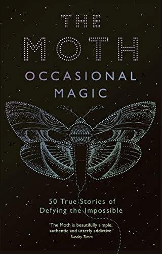 The Moth: Occasional Magic von Catherine Burns