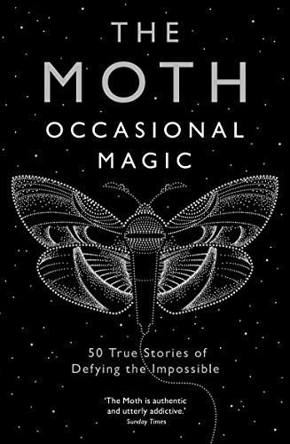 The Moth: Occasional Magic By Catherine Burns