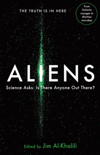 Aliens: Science Asks: Is There Anyone Out There? by Jim Al-Khalili