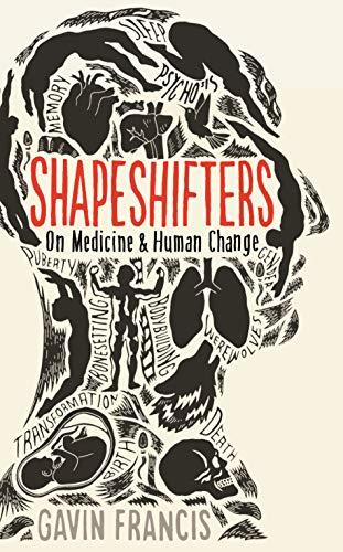 Shapeshifters By Gavin Francis