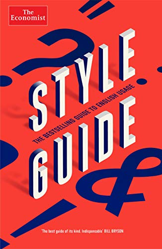 The Economist Style Guide: 12th Edition By Ann Wroe