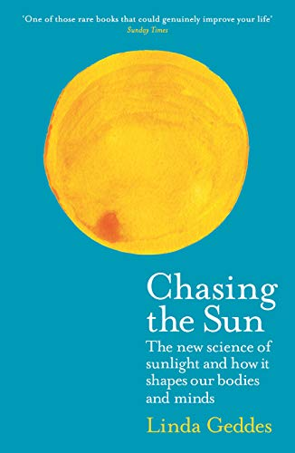 Chasing the Sun By Linda Geddes (Features Editor)