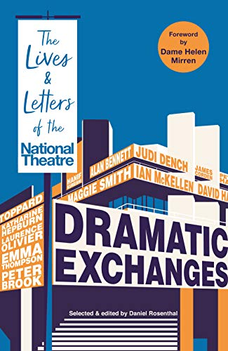 Dramatic Exchanges By Edited by Daniel Rosenthal