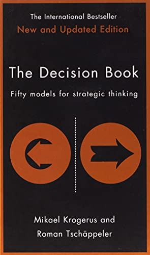 The Decision Book: Fifty models for strategic thinking (New Edition) By Mikael Krogerus