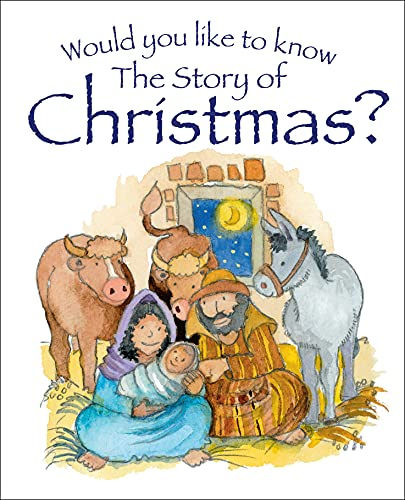 Would You Like to Know the Story of Christmas? By Tim Dowley