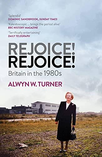 Rejoice! Rejoice! By Alwyn W. Turner