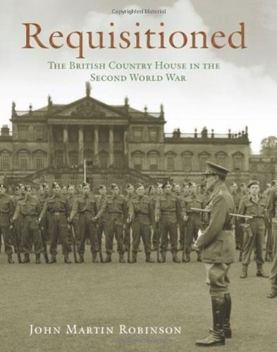 Requisitioned: The British Country House in the Second World War