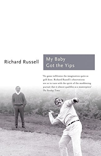 My Baby Got the Yips By Richard Russell