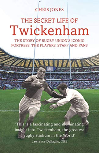 The Secret Life of Twickenham By Chris Jones