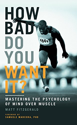 How Bad Do You Want it? By Matt Fitzgerald